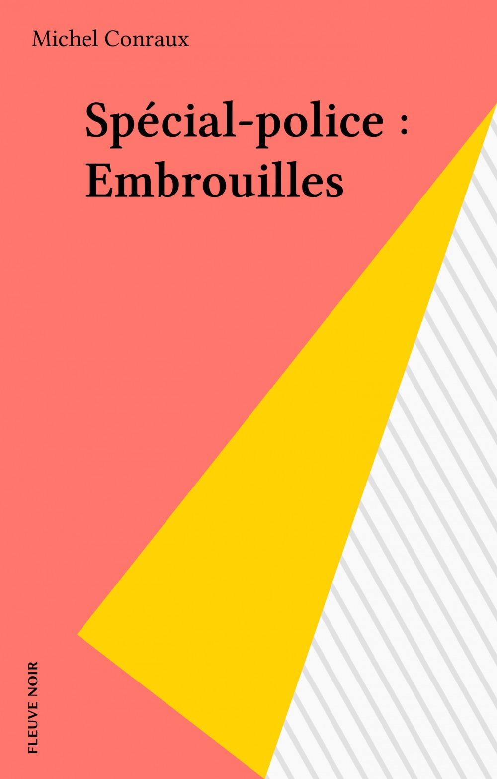 Spécial-police : Embrouilles  - Conraux/M  - Michel Conraux