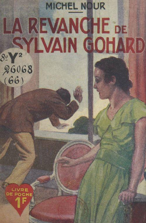 La revanche de Sylvain Gohard