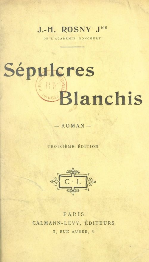 Sépulcres blanchis  - J.-H. Rosny Jeune