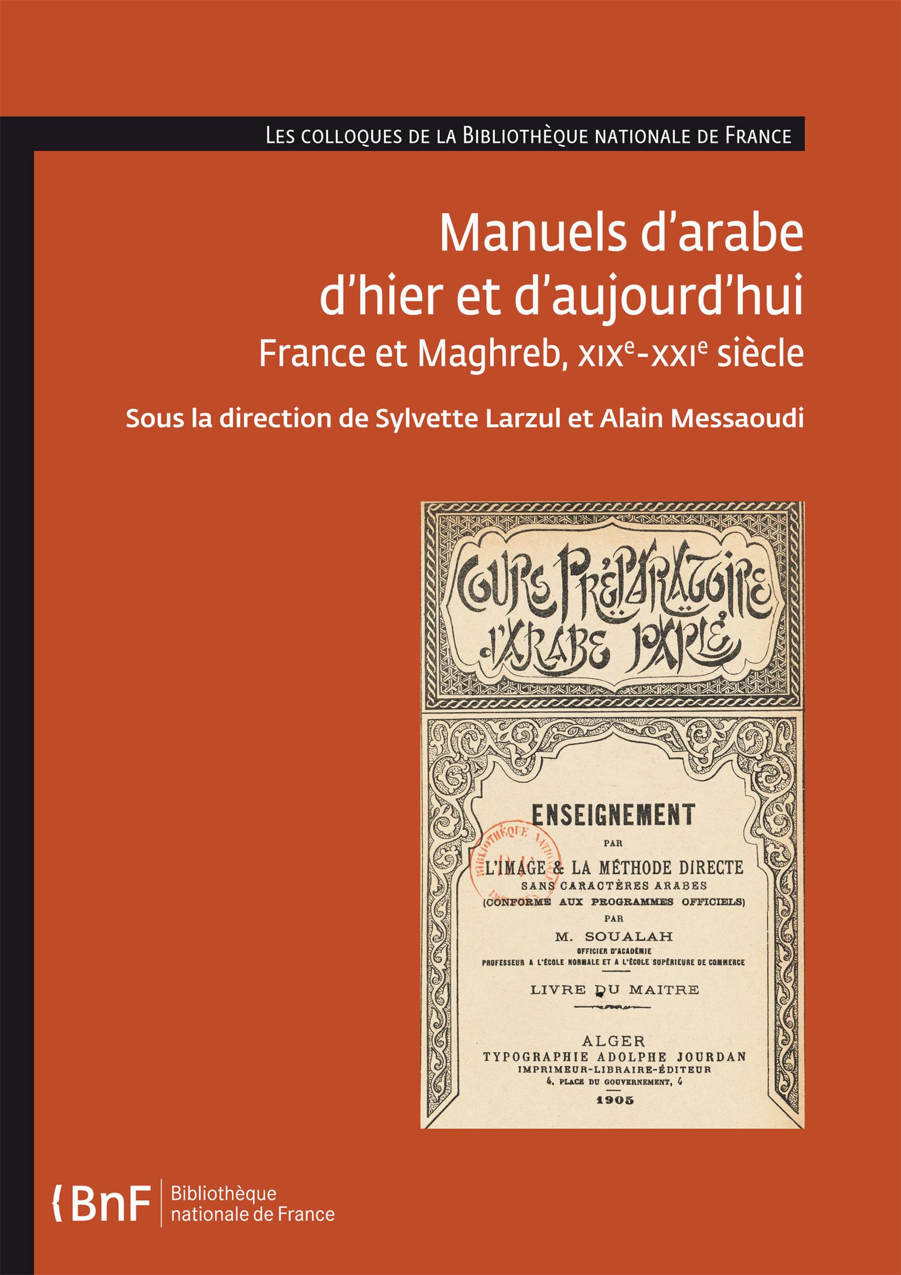 Manuels d'arabe d'hier et d'aujourd'hui. france et maghreb, 19e-21e siecle
