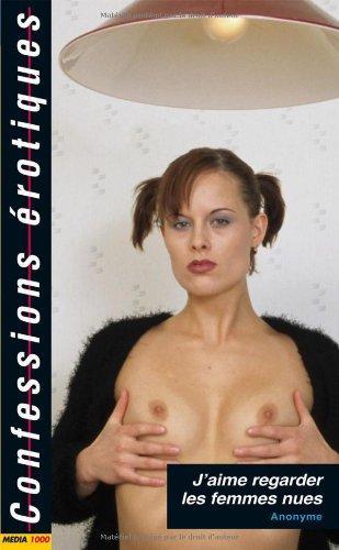 confessions érotiques t.367 ; j'aime regarder les femmes nues