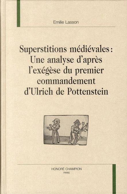 Superstitions médiévales ; une analyse d'après l'exégèse du premier commandement d'Ulrich de Pottenstein