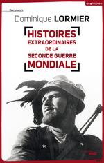 Vente Livre Numérique : Histoires extraordinaires de la Seconde Guerre mondiale  - Dominique LORMIER