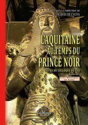 L'Aquitaine au temps du prince noir ; actes du colloque de Dax, 12 décembre 2009