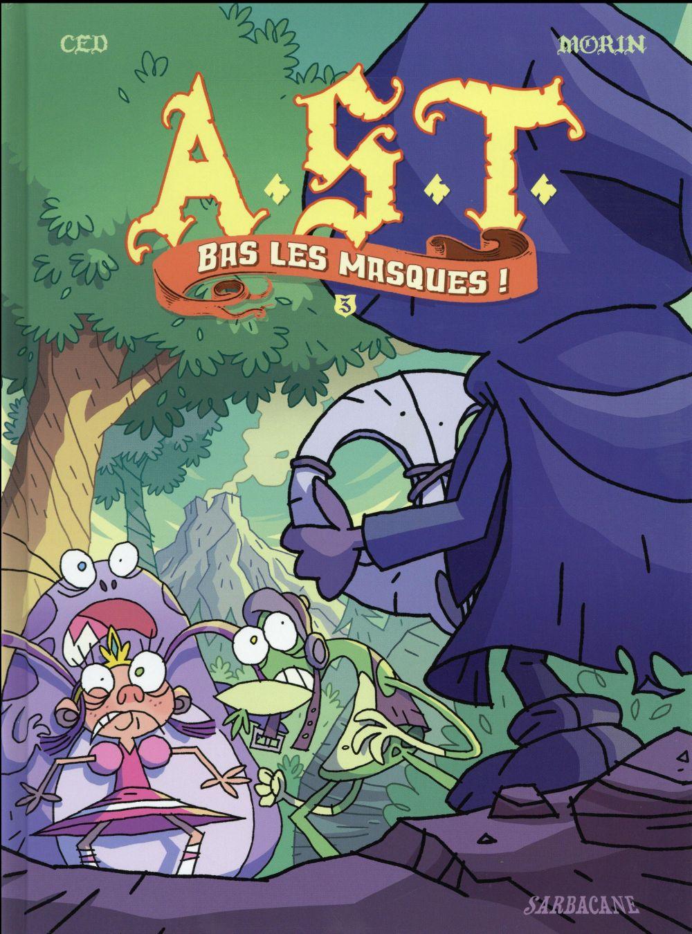 A.S.T. ; L'Apprenti Seigneur Des Tenebres T.3 ; Bas Les Masques !