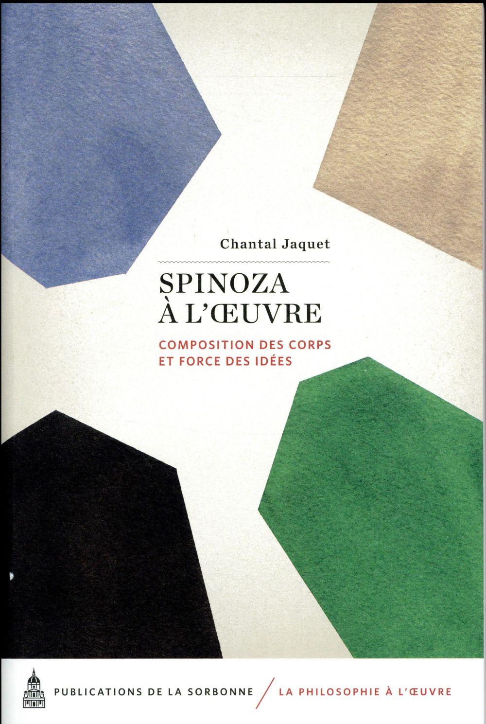 Spinoza à l'oeuvre ; composition des corps et force des idées