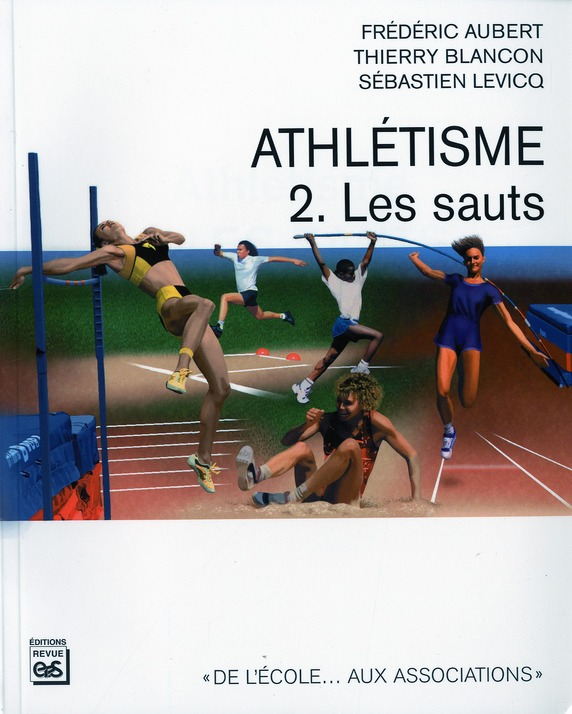 Athletisme T.2 ; Les Sauts