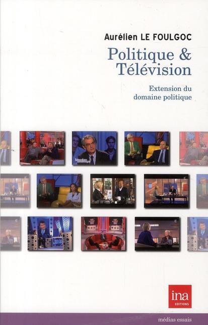 Politique & télévision ; extension du domaine politique