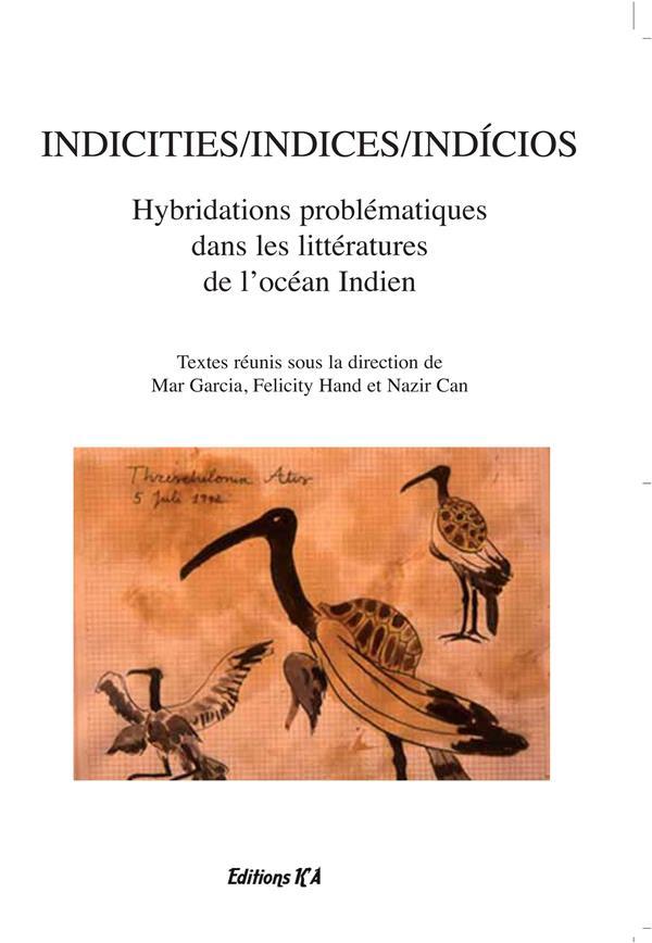 Indicities/indices/indícios ; hybridations problématiques dans les littératures de l'océan Indien
