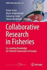 Collaborative Research in Fisheries  - Sebastian Linke - Peter Holm - Maria Hadjimichael - Steven Mackinson