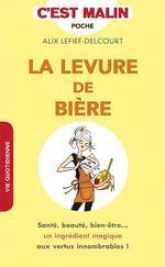 Vente Livre Numérique : La levure de bière, c'est malin  - Alix Lefief-Delcourt