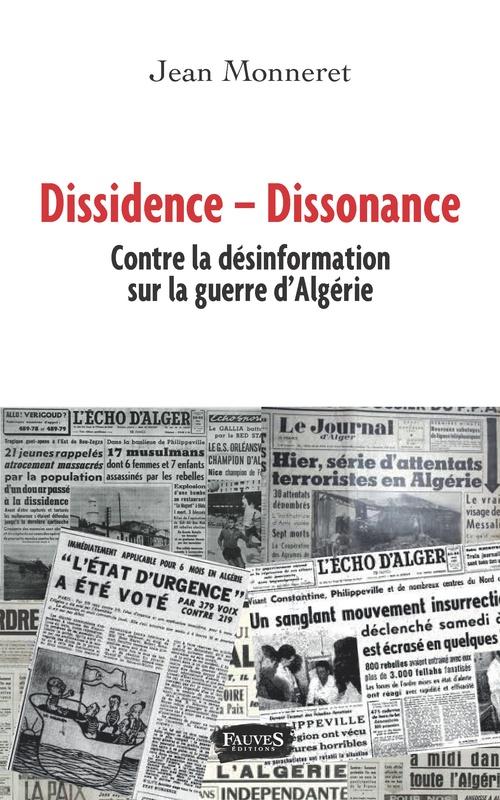 Dissidence  dissonance ; contre la désinformation sur la guerre d'Algerie