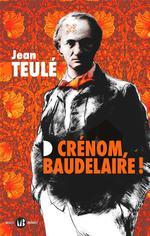 Couverture de Crenom, Baudelaire !