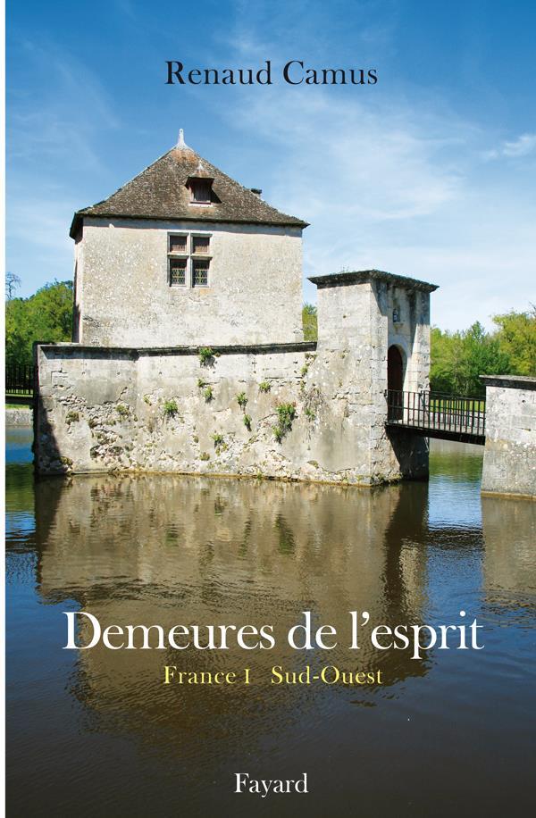 Demeures de l'esprit ; France t.1 ; Sud-Ouest