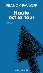 Vente Livre Numérique : Haute est la tour  - Franck Pavloff