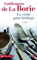 La Vérité pour héritage  - Guillemette de la Borie
