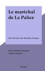 Le maréchal de La Palice  - Jean-Charles Varennes