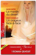 Vente Livre Numérique : La mariée du désert - Un orageux face-à-face - Contrat séduction  - Stacy Connelly - Anna DePalo - Olivia Gates