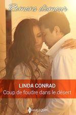 Coup de foudre dans le désert  - Linda Conrad