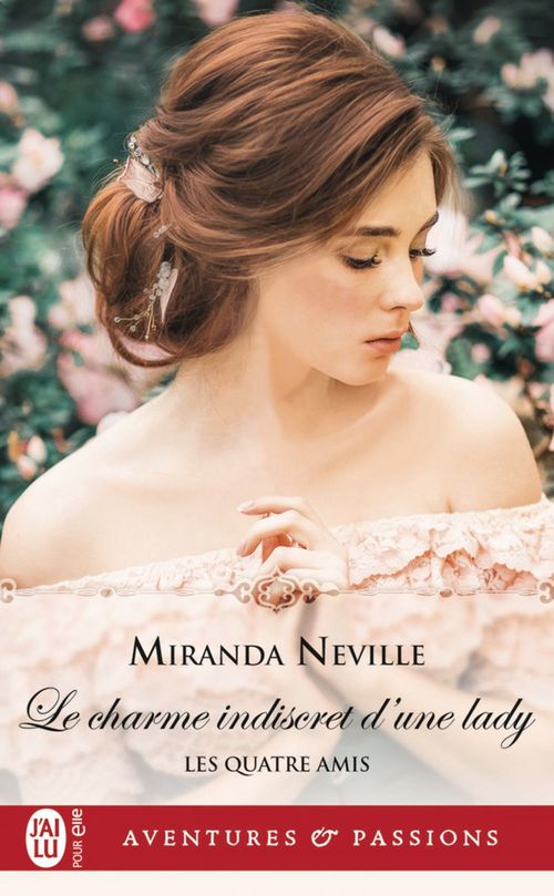 Les quatre amis (Tome 1) - Le charme indiscret d´une lady  - Miranda Neville