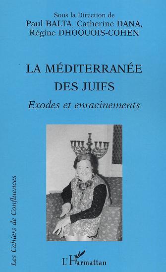 La méditerranée des Juifs ; exodes et enracinements