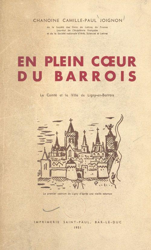 En plein coeur du Barrois : le comté et la ville de Ligny-en-Barrois (2)