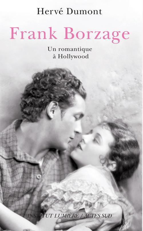 Frank Borzage ; un romantique à Hollywood