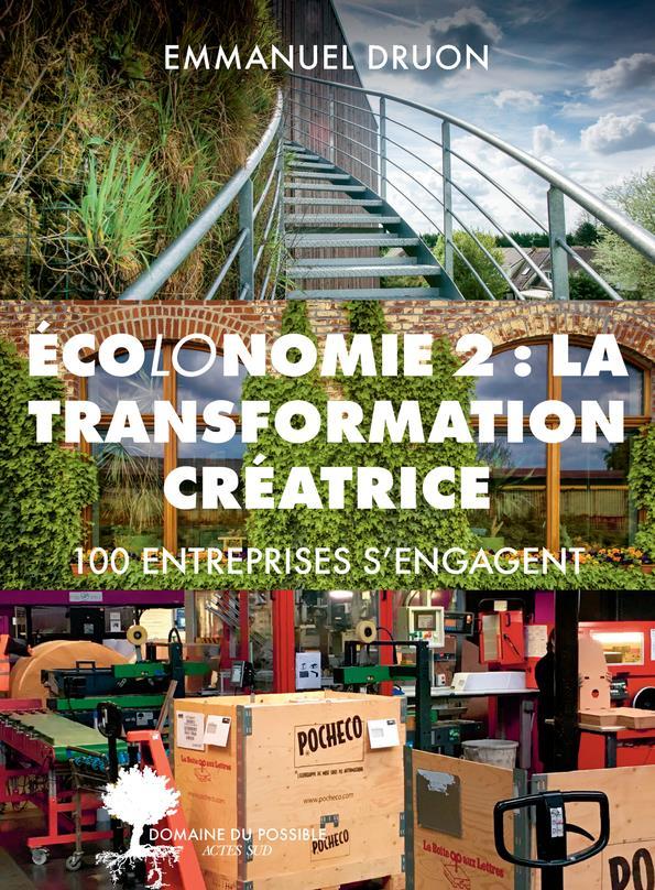 écolonomie 2 ; la transformation créatrice : 100 entreprises s'engagent
