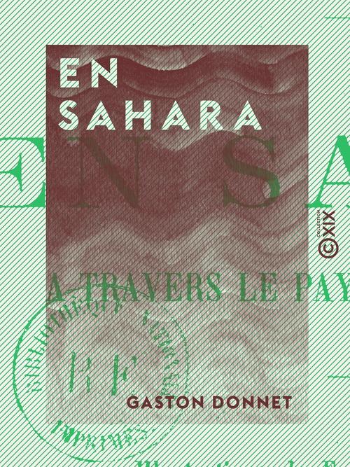 En Sahara - À travers le pays des Maures nomades