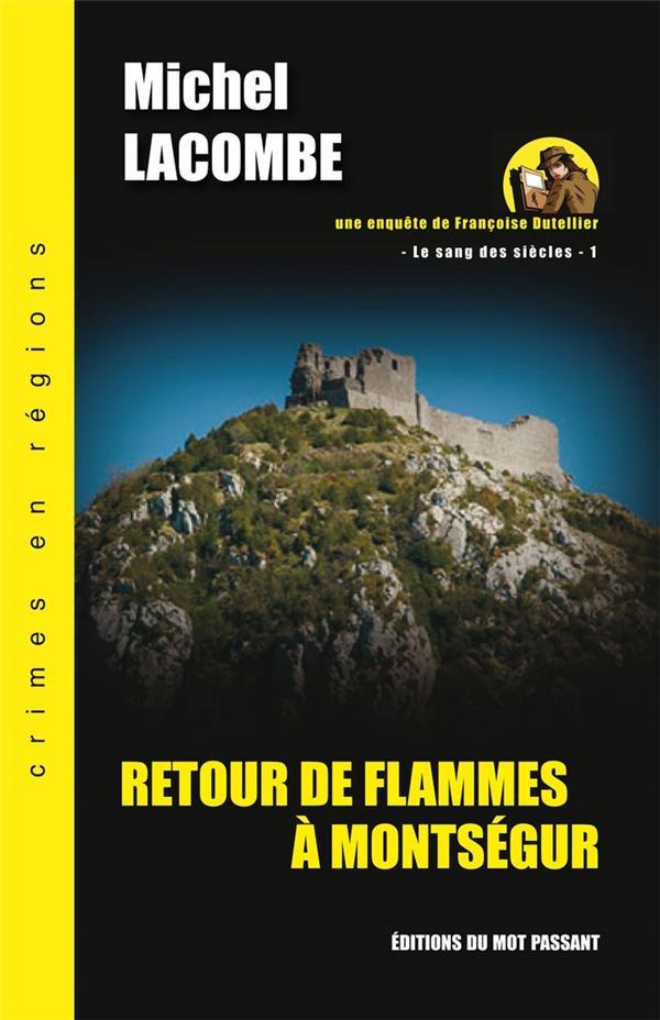 Le sang des siècles t.1 ; retour de flammes à Montségur