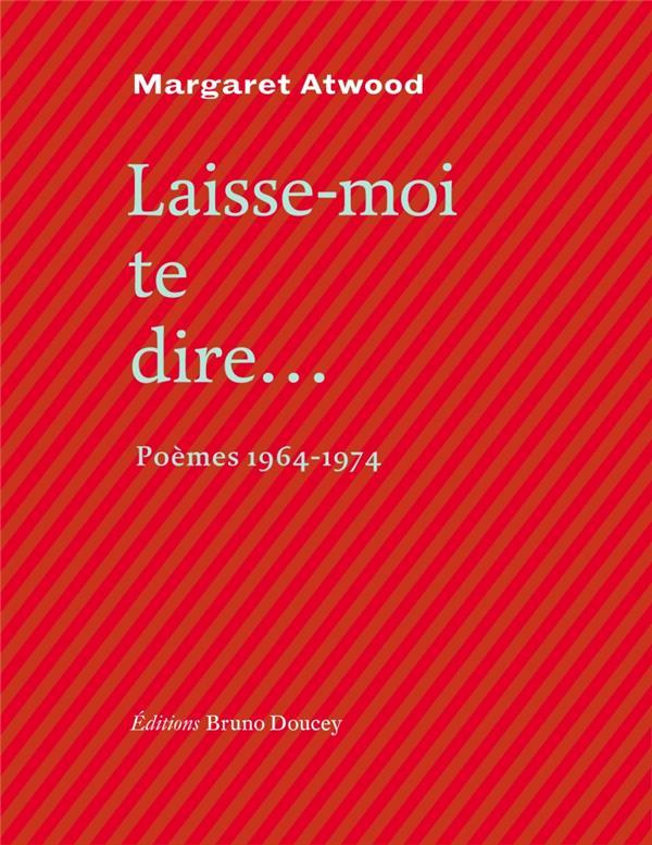 Laisse-moi te dire... ; poèmes 1964-1974
