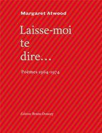 Couverture de Laisse-moi te dire... ; poèmes 1964-1974