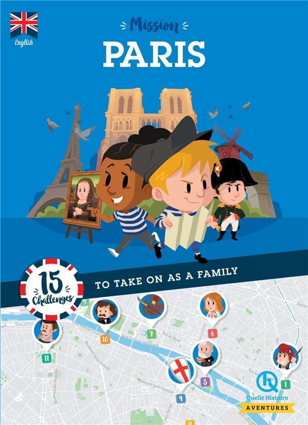 Mission Paris ; 15 challenges to take on as a family
