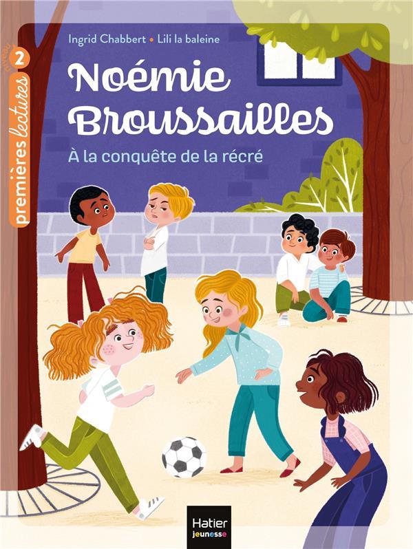 CHABBERT/LA BALEINE - NOEMIE BROUSSAILLES T.4  -  A LA CONQUETE DE LA RECRE