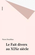 Vente Livre Numérique : Le Fait divers au XIXe siècle  - Pierre Drachline