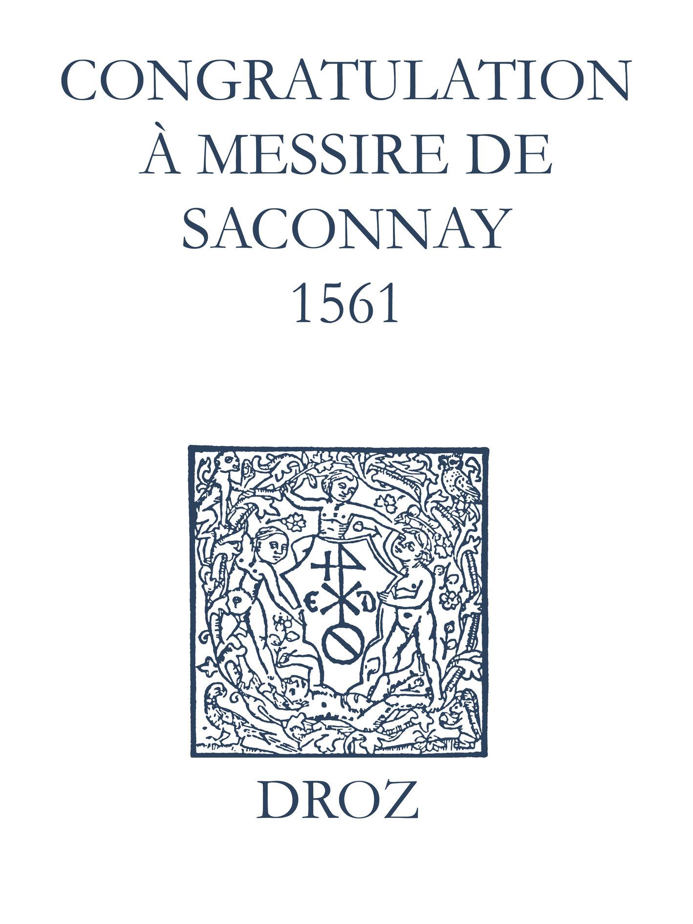 Recueil des opuscules 1566. Congratulation à Messire de Saconnay (1561)  - Laurence Vial-Bergon