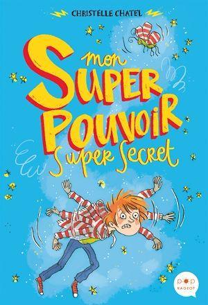 Mon super pouvoir super secret