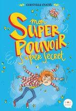 Vente Livre Numérique : Mon super pouvoir super secret  - Christelle Chatel