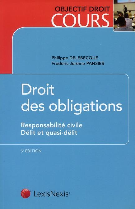 Droit Des Obligations ; Responsabilite Civile ; Delit Et Quasi-Delit (5e Editon)