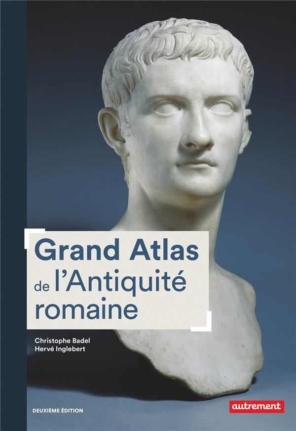 Grand atlas de l'Antiquité romaine (2e édition)
