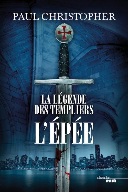 la légende des Templiers t.1 ; l'épée