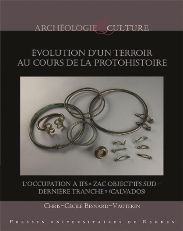 évolution d'un terroir au cours de la protohistoire ; l'occupation à Ifs