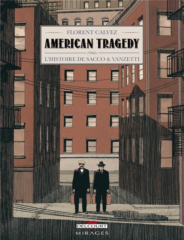 American Tragedy ; L'Histoire De Sacco & Vanzetti