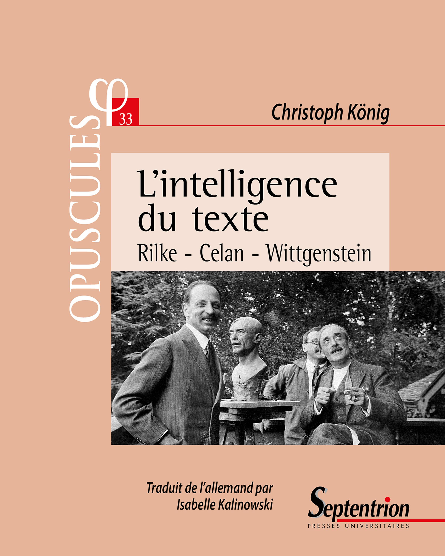 L'intelligence du texte rilke, celan, wittgenstein - rilke - celan - wittgenstein