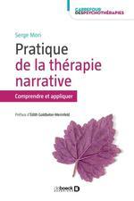 Pratique de la thérapie narrative ; comprendre et appliquer