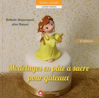 Modelages en pâte à sucre pour gâteaux (2e édition)