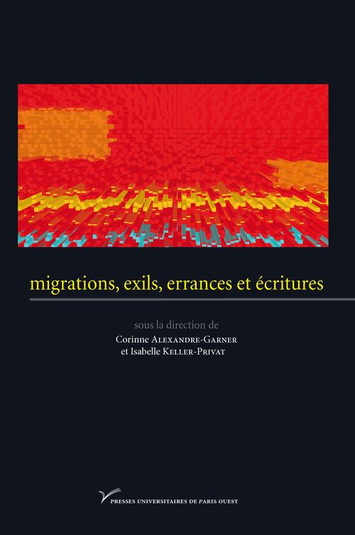 Migrations, exils errances et écritures