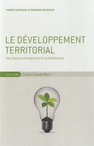 Le developpement territorial - une reponse emergente a la...