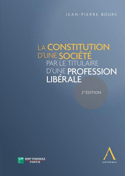 La constitution d'une société par le titulaire d'une profession libérale (Droit belge)