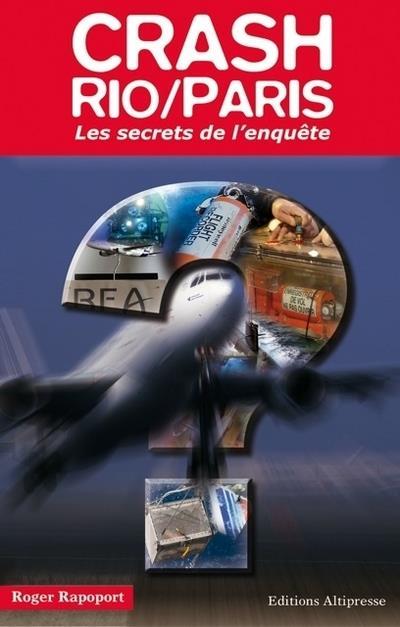 Crash Rio/Paris ; les secrets de l'enquête